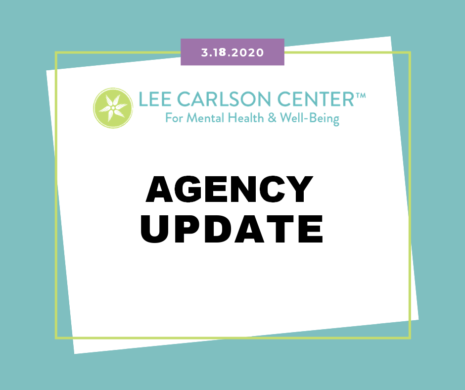 As Busy as Ever - Lee Carlson Center is Operating Critical and Essential Mental Heath Programs During the Ongoing Community Health Crisis