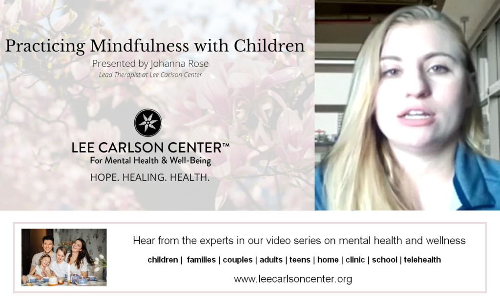 Therapist Johanna Rose shares tips on Practicing Mindfulness with Children