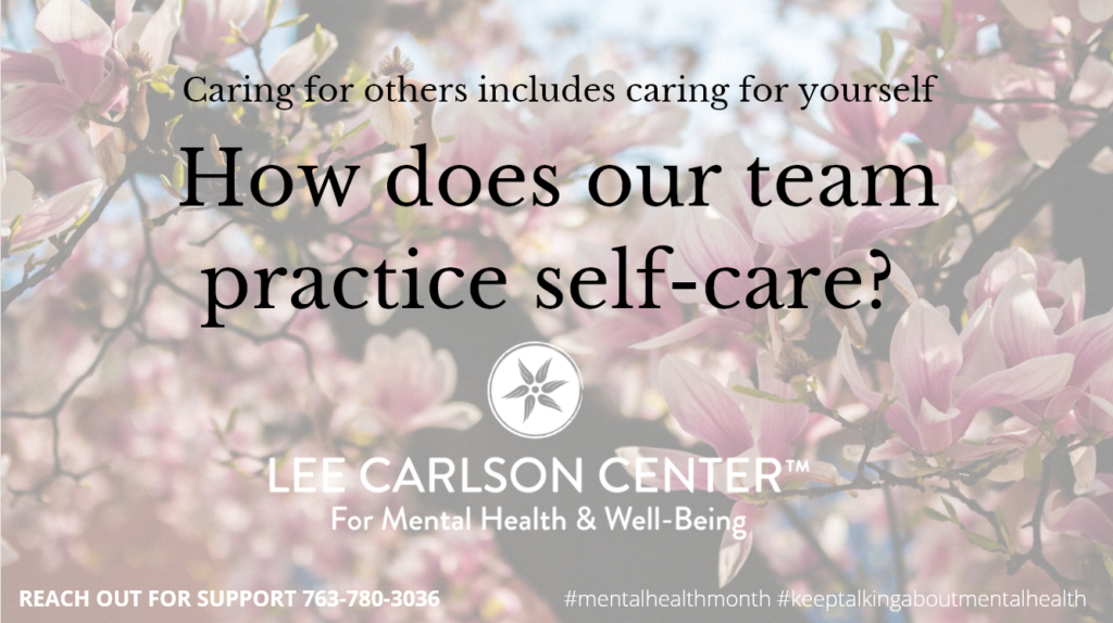 Our Team Shares Their Strategies for Self-Care